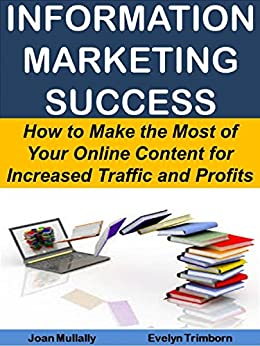 Information Marketing Success: How to Make the Most of Your Online Content for Increased Traffic and Profits (Marketing Matters) by [Mullally, Joan, Trimborn, Evelyn]
