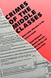 img - for Crimes of the Middle Classes: White-Collar Offenders in the Federal Courts (Yale Studies on White-Collar Crime Serie) by Mr. David Weisburd (1991-06-26) book / textbook / text book