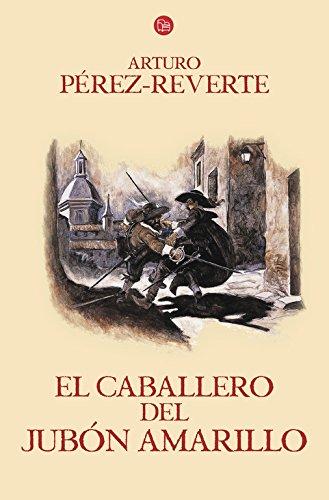 Descargar Libro Caballero Del Jubón Amarillo Arturo Perez-reverte
