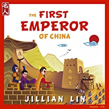 The First Emperor Of China: The Story Of Qin Shihuang - in English & Chinese (Heroes Of China Book 1)