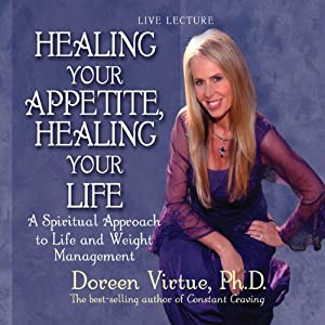 Healing Your Appetite, Healing Your Life Audiobook