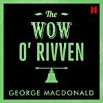 The Wow O' Rivven | George Macdonald
