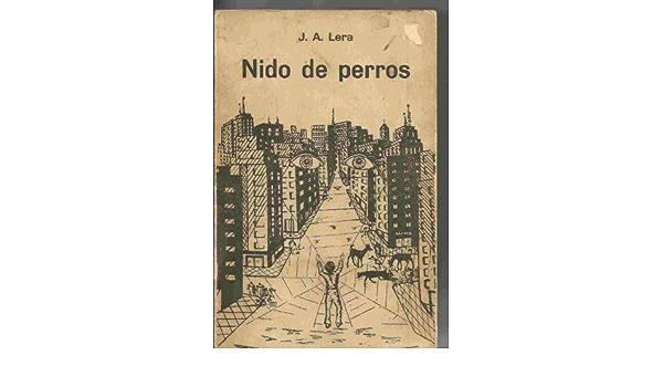 NIDO DE PERROS: Amazon.es: J.A.Lera: Libros