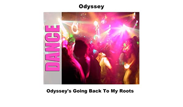 Going back to my roots — odyssey | last. Fm.