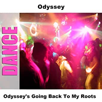 Going back to my roots (single version) by odyssey on amazon music.