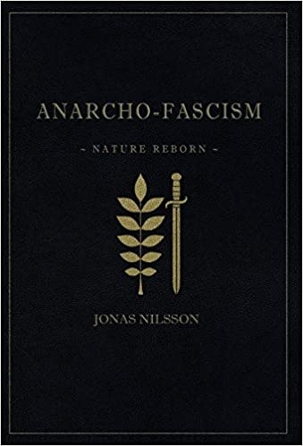 Anarcho fascism nature reborn jonas nilsson 9789188667205 anarcho fascism nature reborn jonas nilsson 9789188667205 amazon books fandeluxe Image collections