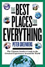 The Best Places for Everything:The Ultimate Insider's Guide to the Greatest Experiences Around the World