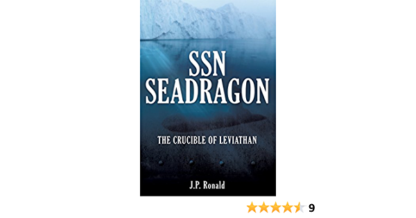 Ebook Ssn Seadragon The Crucible Of Leviathan By Jp Ronald