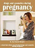 Drugs And Cosmetics During Pregnancy, A Book That Shows You All About Drugs And Cosmetics During Pregnancy