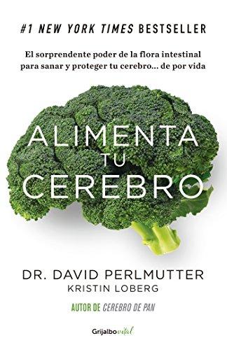 Alimenta tu cerebro (Colección Vital): El sorprendente poder de la flora intestinal para sanar y proteger tu cerebro... (Spanish Edition)