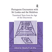 Portuguese Encounters with Sri Lanka and the Maldives: Translated Texts from the Age of the Discoveries (Portuguese Encounters with the World in the Age of the Disco)