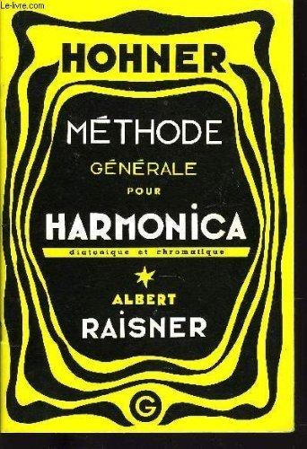 Methode generale pour harmonica Broché – 1968 RAISNER Albert HOHNER B003X6C4RU