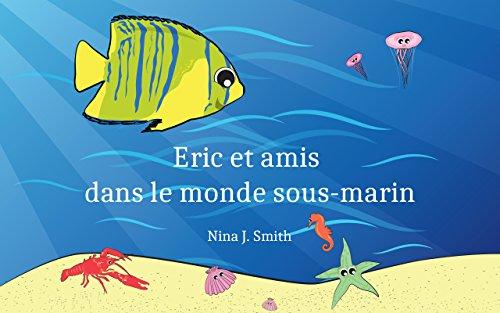 Livres Pour Bebe Eric Et Amis Dans Le Monde Sous Marin