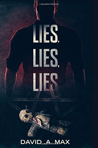 Download LIES, LIES, LIES: The Colour of Deception (Heart-stopping, unforgettable and the new hottest addictive thriller of 2018 - Tight in Focus, Widescreen in Execution Volume 1) pdf epub