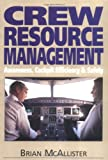 Crew Resource Management: The Improvement of Awareness, Self-discipline, Cockpit Efficiency and Safety