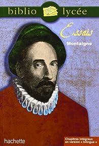 Bibliolycée : Essais, numéro 22 (livre de l'élève) par Michel de Montaigne