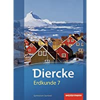 Diercke Erdkunde - Ausgabe 2011 für Gymnasien im Saarland: Schülerband 7