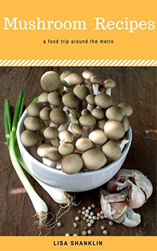 Mushroom Recipes : Best 50 Delicious of Mushroom Cookbook (Mushroom Recipes, Mushroom Recipes Book, Mushroom Cookbook, Mushroom Book) (Lisa Shanklin Cookbooks No.2) by [Shanklin, Lisa]