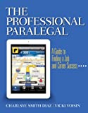 img - for The Professional Paralegal: A Guide to Finding a Job and Career Success book / textbook / text book