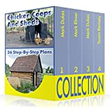 Chicken Coops And Sheds Collection: 26 Step-by-step Plans: (Chicken Coops Plans, Sheds Plans) (DIY Books)