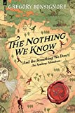 The Nothing We Know: (And The Something We Don't) (An Academy Adventure Book 1)