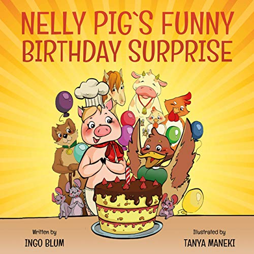 Nelly Pig´s Funny Birthday Surprise (Nelly Pig´s Life Book 1) (English Edition)