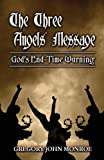 The Three Angels' Message: God's End-Time Warning