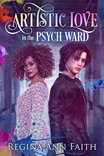 Artistic Love In The Psych Ward (Artistic  Series Book 1)
