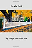 For the Faith, Evelyn Evelyn Everett-Green, 1496185900