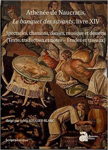 Athenee De Naucratis Le Banquet Des Savants Livre Xiv