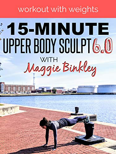 15-Minute Upper Body Sculpt 6.0 Workout (with weights)