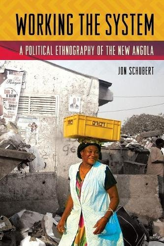 Working the System: A Political Ethnography of the New Angola