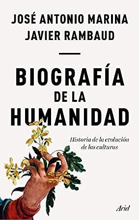 Biografía de la humanidad: Historia de la evolución de las ...