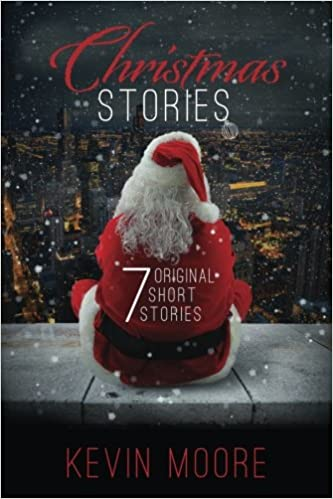 Christmas stories 7 original short stories kevin moore christmas stories 7 original short stories kevin moore 9781522977773 amazon books fandeluxe Gallery