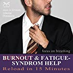 Burnout & Fatigue - Syndrome Help (Reload in 15 Minutes): Focus on breathing | Franziska Diesmann