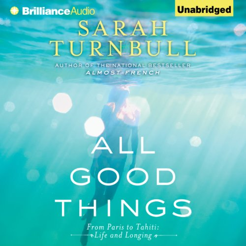 All Good Things: From Paris to Tahiti: Life and Longing