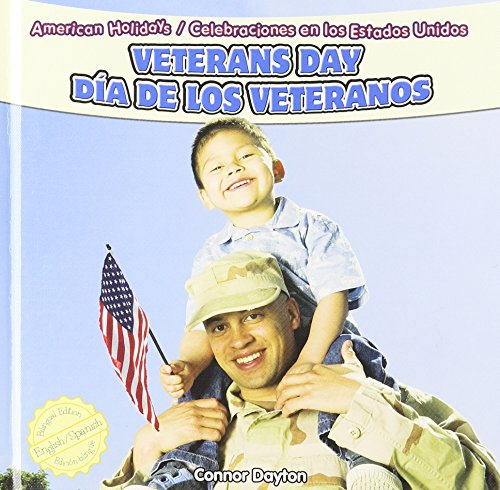 Veterans Day / Dia De Los Veteranos (American Holidays / Celebraciones En Los Estados Unidos) (English and Spanish Edition) by Powerplus