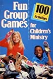 Fun Group Games for Children's Ministry, , 1559450037