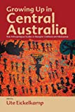 Growing up in Central Australia, , 1782381260