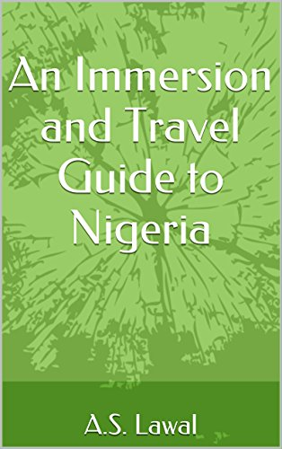 An Immersion and Travel Guide to Nigeria