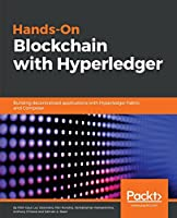 Hands-on Blockchain Development with Hyperledger: Building decentralized applications with Hyperledger Fabric and Composer Front Cover