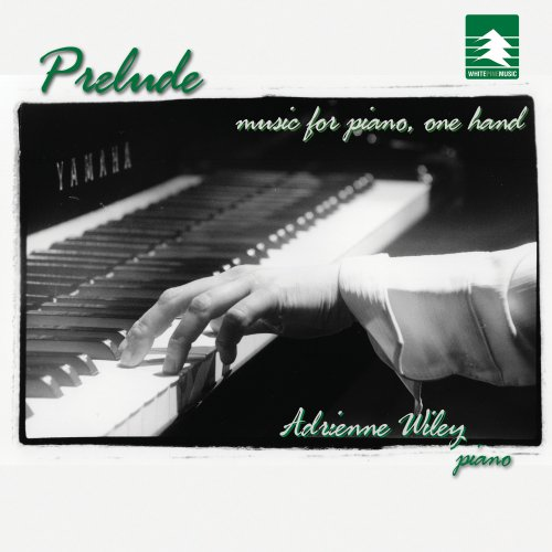 Prelude: Music for Piano, One Hand by White Pine Music