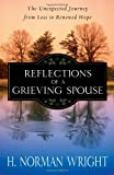 Reflections of a Grieving Spouse: The Unexpected Journey from Loss to Renewed Hope