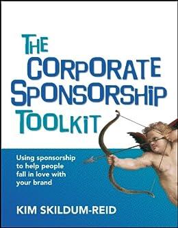 Amazon the corporate sponsorship toolkit ebook kim skildum the corporate sponsorship toolkit by skildum reid kim fandeluxe Image collections