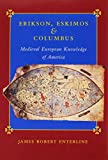 img - for Erikson, Eskimos, and Columbus: Medieval European Knowledge of America book / textbook / text book