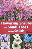 Flowering Shrubs and Small Trees for the South, Marie Harrison, 1561644390
