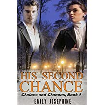 His Second Chance (Choices and Chances Book 1)