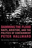 Damming the Flood, Peter Hallward, 1844672344