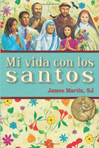 Mi vida con los santos / My Life with the Saints (Spanish Edition) [James Martin SJ] (Tapa Blanda)