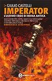 Front cover for the book Imperator: l'ultimo eroe di Roma antica by Giulio Castelli